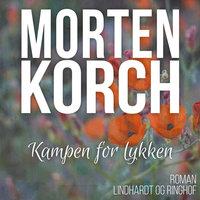 Kampen for lykken - Morten Korch