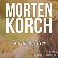 Smedens datter - Morten Korch
