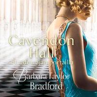 Cavendon Hall - Uuden ajan portailla - Barbara Taylor Bradford