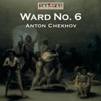 Ward No. 6 - Anton Chekhov