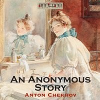 An Anonymous Story - Anton Chekhov