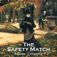 The Safety Match - Anton Chekhov