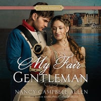 My Fair Gentleman - Nancy Campbell Allen
