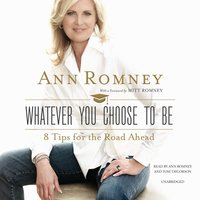 Whatever You Choose to Be - Ann Romney