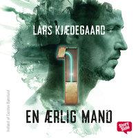 En ærlig mand - del 1 - Lars Kjædegaard
