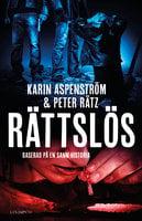 Rättslös - Karin Aspenström, Peter Rätz