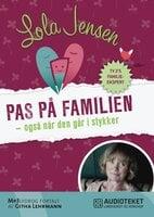 Pas på familien - også når den går i stykker - Lola Jensen
