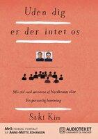 Uden dig er der intet os - min tid med sønnerne af Nordkoreas elite - Suki Kim