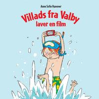 Villads fra Valby laver en film - Anne Sofie Hammer