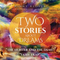 Two Stories about Dreams - Ainny Klover