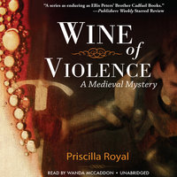 Wine of Violence - Priscilla Royal