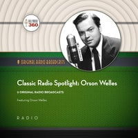 Classic Radio Spotlights: Orson Welles - Hollywood 360