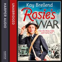 Rosie's War - Kay Brellend