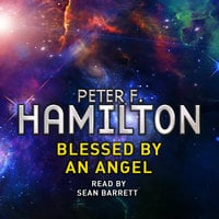 Blessed by an Angel - Peter F. Hamilton