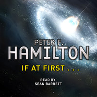If At First. . . - Peter F. Hamilton