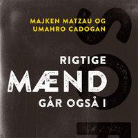 Rigtige mænd går også i sort - Majken Matzau, Umahro Cardogan, Umahro Cadogan