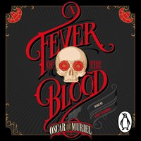 A Fever of the Blood - Oscar de Muriel