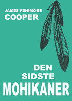 Den sidste mohikaner - James Fenimore Cooper
