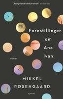 Forestillinger om Ana Ivan - Mikkel Rosengaard
