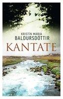 Kantate - Kristín Marja Baldursdóttir