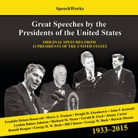 Great Speeches by the Presidents of the United States, 1933–2015 - SpeechWorks