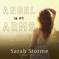 Angel in My Arms - Sarah Storme