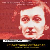 Subversive Southerner - Catherine Fosl