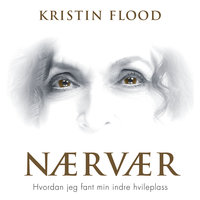 Nærvær - Kristin Flood
