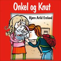 Onkel og Knut - Bjørn Arild Ersland