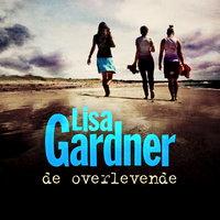 De overlevende - Lisa Gardner