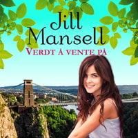 Verdt å vente på - Jill Mansell