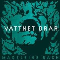 Vattnet drar - Madeleine Bäck