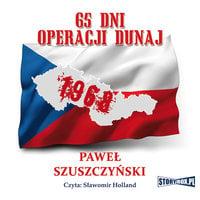 65 dni operacji dunaj - Paweł Szuszczyski