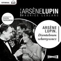 Arsene Lupin dżentelmen włamywacz - Maurice Leblanc