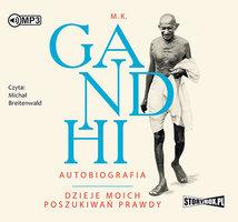 Autobiografia - Dzieje moich poszukiwań prawdy - M.K. Gandhi