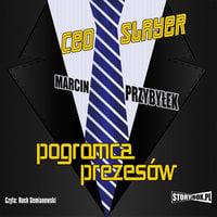 Ceo Slayer - Pogromca prezesów - Marcin Przybyłek