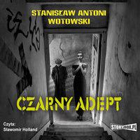 Czarny adept - Stanisław Wotowski