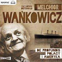 De profundis - Polacy i Ameryka - Melchior Wańkowicz