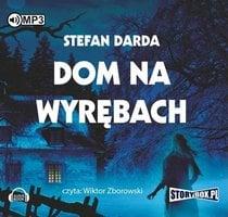 Dom na wyrębach - Stefan Darda