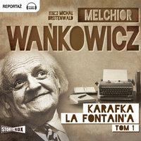 Karafka La Fontaine'a, tom 1 - Melchior Wańkowicz