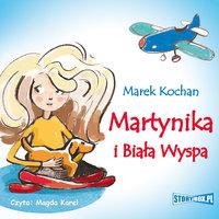 Martynika i biała wyspa - Marek Kochan