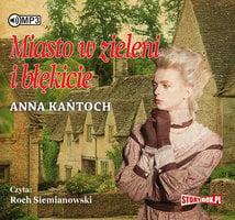 Miasto w zieleni i błękicie - Anna Kańtoch