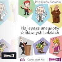 Najlepsze anegdoty o sławnych ludziach - Przemysław Słowiński
