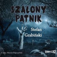 Szalony pątnik - Stefan Grabiński