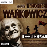 Szczenięce lata - Melchior Wańkowicz