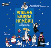 Wielka księga humoru - Elżbieta SpadzińskaŻak,Jacek Illg