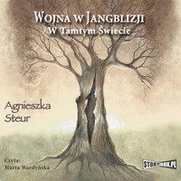 Wojna w Jangblizji - W tamtym świecie. - Agnieszka Steur