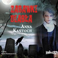 Zabawki diabła - Anna Kańtoch