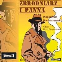 Zbrodniarz i panna - Kazimierz Kwaśniewski