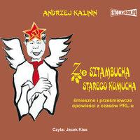 Ze sztambucha starego komucha - Andrzej Kalinin